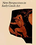 New Perspectives in Early Greek Art (Studies…