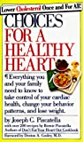 Piscatella, Joseph C.: Choices for a Healthy Heart