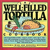 Wise, Victoria: The Well-Filled Tortilla Cookbook