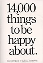 14,000 Things to Be Happy About by Barbara&hellip;