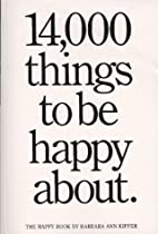 14,000 Things to Be Happy About by Barbara…