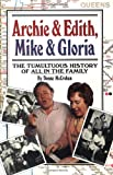 McCrohan, Donna: Archie and Edith, Mike and Gloria: The Tumultuous History of All in the Family