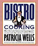 Wells, Patricia: Bistro Cooking