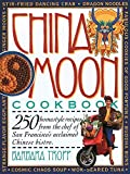 Barbara Tropp: China Moon Cookbook