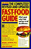 Jacobson, Michael F.: The Completely Revised and Updated Fast-Food Guide: What's Good, What's Bad, and How to Tell the Difference