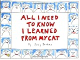 Becker, Suzy: All I Need to Know I Learned from My Cat
