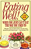Karas, G. Brian: Eating Well: When You Just Can't Eat the Way You Used to Cookbook