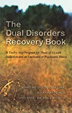 The Dual Disorders Recovery Book by…