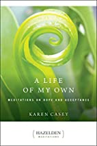 A Life of My Own: Meditations on Hope and…