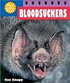 Bloodsuckers (Weird & Wacky Science) by Ron…