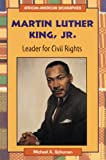 Schuman, Michael A.: Martin Luther King, Jr.: Leader for Civil Rights (African-American Biographies (Enslow))