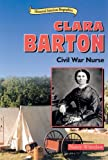 Whitelaw, Nancy: Clara Barton: Civil War Nurse