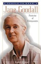 Jane Goodall: Protector of Chimpanzees…