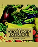 Spivack, Ellen Sue: The Whole Foods Experience