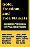 Sennholz, Hans F.: Gold, Freedom, and Free Markets: Economic Philosophy for Prudent Investors