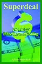 Superdeal: The Art of Wheeling and Dealing…