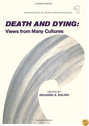 TDeath and Dying: Views from Many Cultures (Perspectives on Death and Dying Series, 1)
