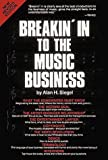 Siegel, Alan: Breakin' in to the Music Business