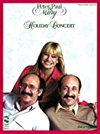 Peter, Paul and Mary - Holiday Concert…