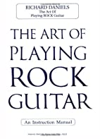 The Art of Playing Rock Guitar by Richard…