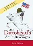 Gillette, Britt: The Dittoshead&#39;s Guide to Adult Beverages