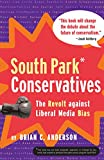 Brian C. Anderson: South Park Conservatives: The Revolt Against Liberal Media Bias