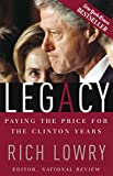 Lowry, Richard: Legacy: Paying The Price For The Clinton Years