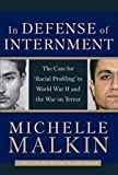 "Malkin, Michelle: In Defense of Internment: The Case for ""Racial Profiling"" in World War II and the War on Terror"