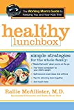 McAllister, Rallie: Healthy Lunchbox: The Working Mom's Guide to Keeping You and Your Kids Trim