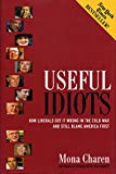 Charen, Mona: Useful Idiots: How Liberals Got It Wrong in the Cold War and Still Blame America First