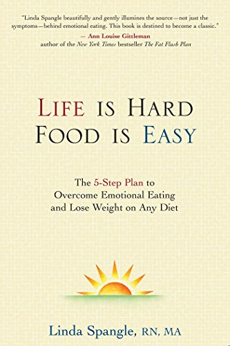 life-is-hard-food-is-easy-the-5-step-plan-to-overcome-emotional-eating-and-lose-weight-on-any-diet