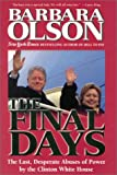 Olson, Barbara: The Final Days : The Last, Desperate Abuses of Power by the Clinton White House