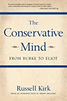 The Conservative Mind: From Burke to Eliot&hellip;