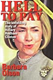 Olson, Barbara: Hell to Pay: The Unfolding Story of Hillary Rodham Clinton