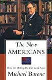 Barone, Michael: The New Americans: How the Melting Pot Can Work Again