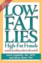 Low-Fat Lies by Mary Flynn Kevin Vigilante