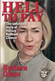 Olson, Barbara: Hell to Pay: The Unfolding Story of Hillary Rodham