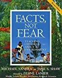 Sanera, Michael: Facts, Not Fear: Teaching Children about the Environment