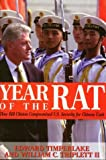 Timperlake, Edward: Year of the Rat: How Bill Clinton Compromised U.S. Security for Chinese Cash