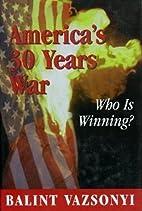 America's Thirty Years War: Who Is Winning?…