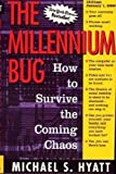 Hyatt, Michael S.: The Millennium Bug: How to Survive the Coming Chaos