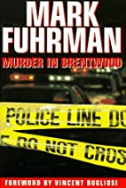 Murder in Brentwood by Mark Fuhrman