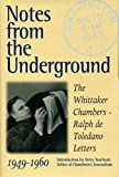 Chambers, Whittaker: Notes from the Underground: The Whittaker Chambers--Ralph De Toledano Letters, 1949-1960