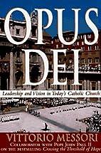 Opus Dei: un'indagine by Vittorio…