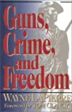 LaPierre, Wayne: Guns, Crime and Freedom