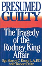 Presumed Guilty: The Tragedy of the Rodney…