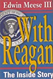 Meese, Edwin: With Reagan: The Inside Story