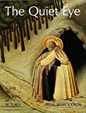 Judson, Sylvia S.: The Quiet Eye : A Way of Looking at Pictures