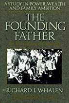 The founding father; the story of Joseph P.…
