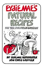 Eydie Mae's Natural Recipes ~For the Live…